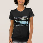 The Lake is Calling and I Must Go T-shirts