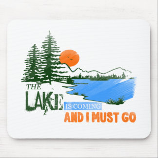 The Lake Is Coming And I Must Go Mouse Pad