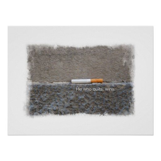 The Last Cigarette - Will Power to Quit Smoking Posters