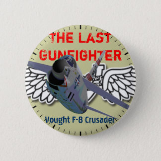 The Last Gunfighter Vought F-8 Crusader B 6 Cm Round Badge