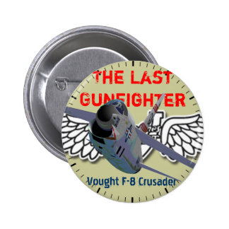 The Last Gunfighter Vought F-8 Crusader B 6 Cm Round Badge