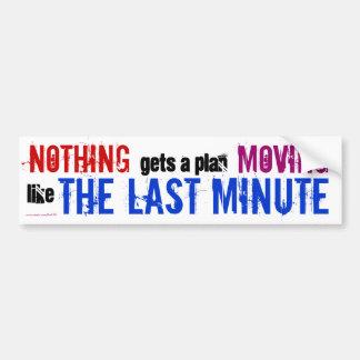 The Last Minute Car Bumper Sticker