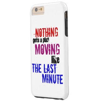 The Last Minute ~ Procrastinator Tough iPhone 6 Plus Case