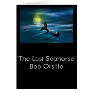 The Last Seahorse Card