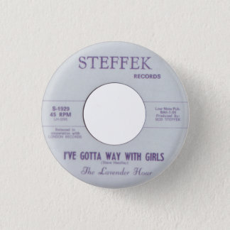 The Lavender Hour - I've Gotta Way With Girls 3 Cm Round Badge