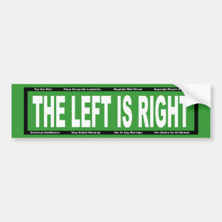 The Left is Right Bumper Sticker