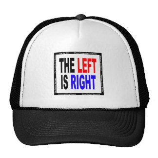 The Left is Right Trucker Hat