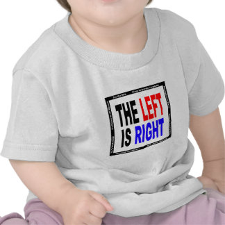 The Left is Right Tee Shirt