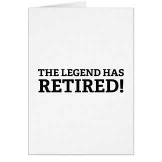 The Legend Has Retired Greeting Card