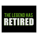 The Legend Has Retired Poster