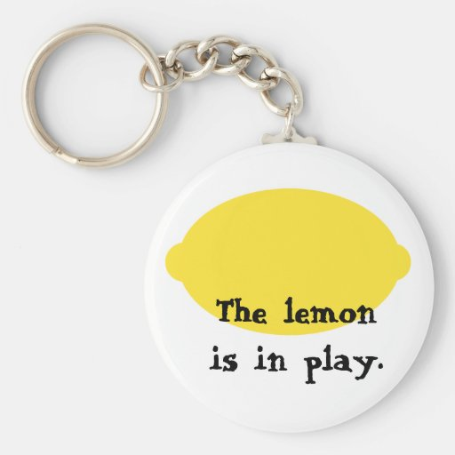 The Lemon is in Play Keychain