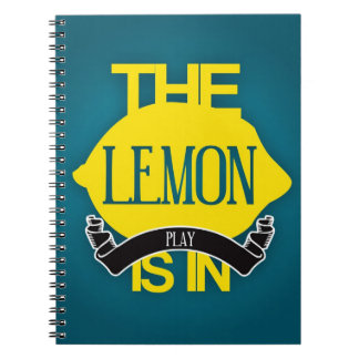 The Lemon Is In Play Spiral Note Books
