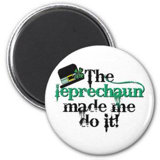 The leprechaun made me do it (hat) 6 cm round magnet