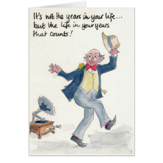 """""""The Life in Your Years"""" Birthday Card for a Man"""