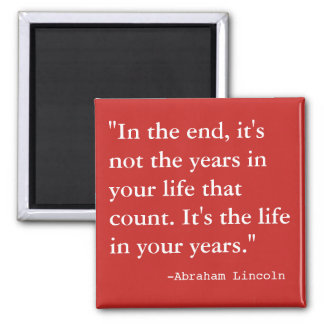 The  Life in Your Years Square Magnet