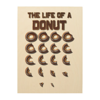 The Life of a Donut Wood Wall Art Wood Canvases
