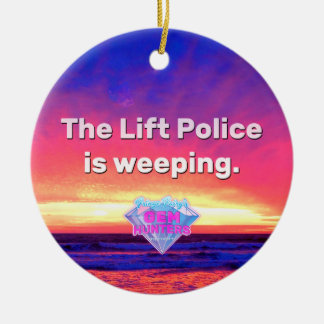 The Lift Police Is Weeping Round Ceramic Decoration