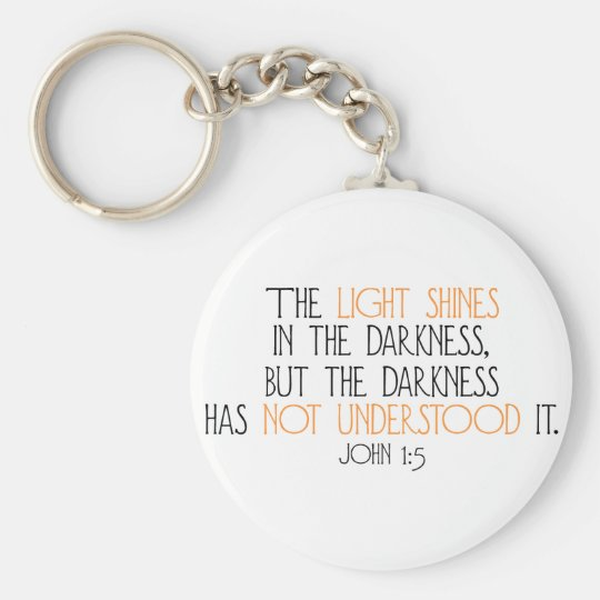 The Light Shines in the Darkness Basic Round Button Key Ring