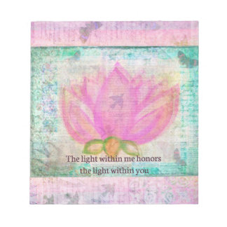 The light within me honors the light within you notepad