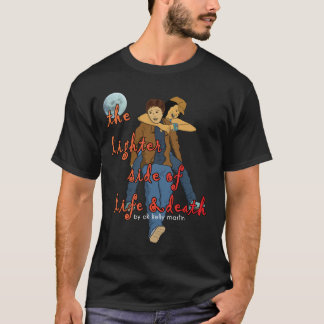 The Lighter Side of Life and Death T-shirt 2