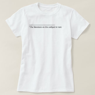 The Literature on This Subject T-Shirt