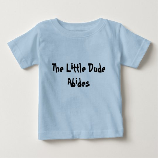 The Little Dude Baby T-Shirt