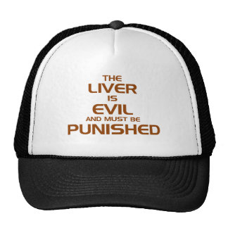 The liver is evil hats