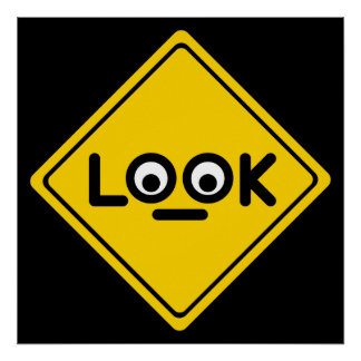 The LOOK traffic sign Poster