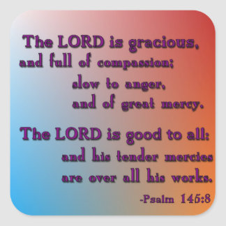 The Lord Is Gracious Stickers Square Sticker