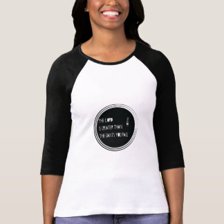 The Lord is Greater than... T-Shirt
