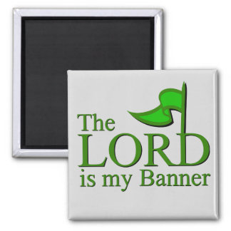 The LORD is My Banner Square Magnet