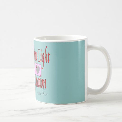 The lord is my light and salvation--Religous Gifts Mug