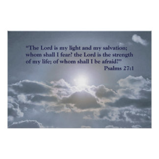 The Lord is my light - Psalms 27:1 Poster