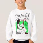 The Lord Is My Shepard Sweatshirt