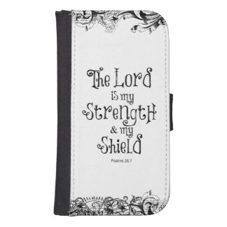 The Lord is my Strength Bible Verse Samsung S4 Wallet Case