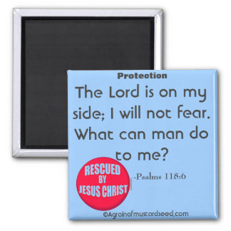 The Lord is on my side Bible Quote Square Magnet