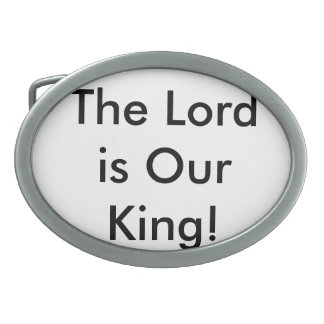 The Lord is Our King Belt Buckle