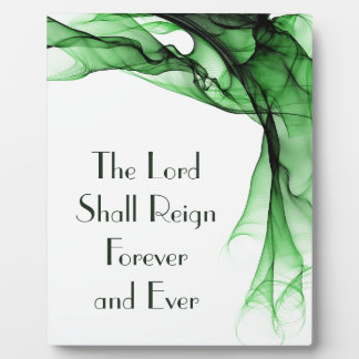 The Lord Shall Reign Forever and Ever Plaque