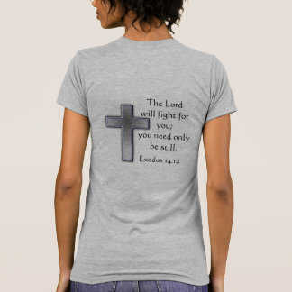 The Lord will fight for you Tee Shirts