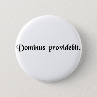 The Lord will provide. 6 Cm Round Badge