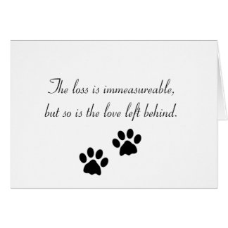 The loss is immeasureable... Sympathy Card