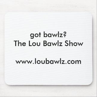 The Lou Bawlz Show Mousepad