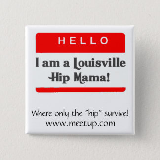 The Louisville Hip Mama Button - Customized