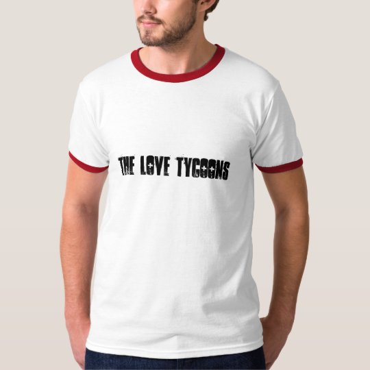 The Love Tycoons T-Shirt