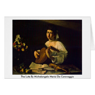 The Lute By Michelangelo Merisi Da Caravaggio Greeting Card
