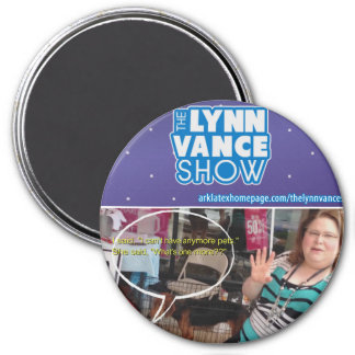 The Lynn Vance Show I can't have any more pets 7.5 Cm Round Magnet