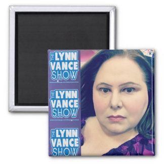 The Lynn Vance Show Yes it's airbrushed magnet