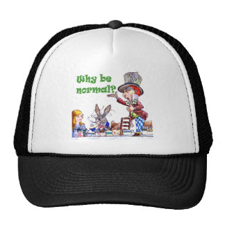 """The Mad Hatter Asks Alice, """"Why Be Normal?"""" Cap"""