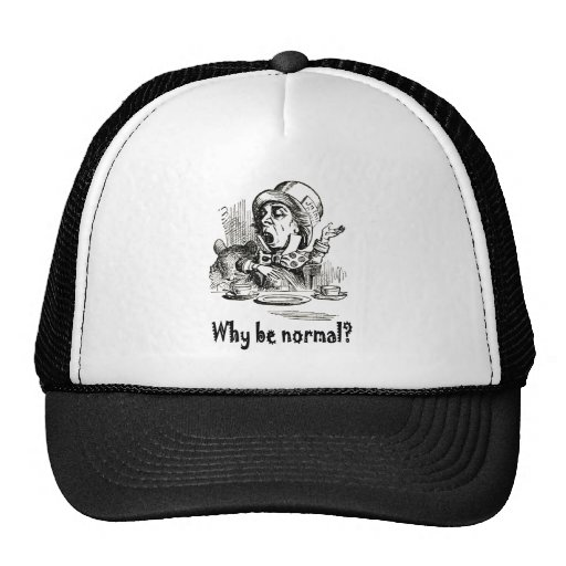 """THE MAD HATTER ASKS, """"WHY BE NORMAL?"""" MESH HAT"""
