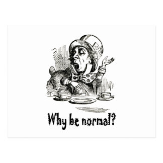 "The Mad Hatter asks, ""Why be normal?"" Postcard"